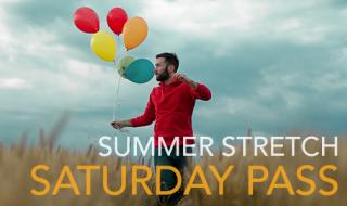 Saturday-Pass SUMMER STRETCH 2019